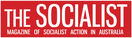The Socialist - Magazine of Socialist Action in Australia