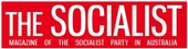 The Socialist - Magazine of the Socialist Party in Australia